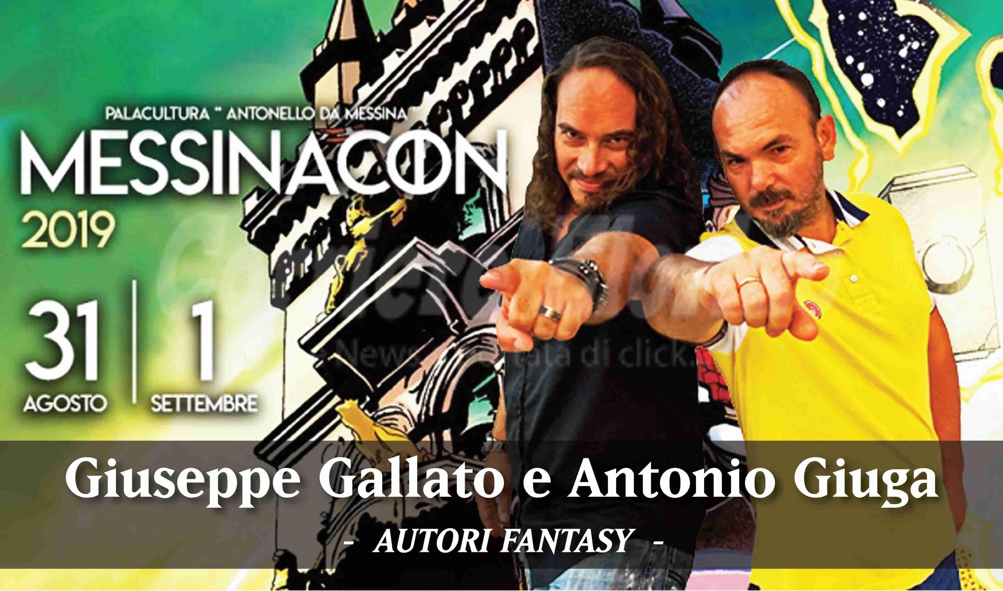 """Gli autori fantasy Giuseppe Gallato e Antonio Giuga al """"MessinaCon 2019"""""""