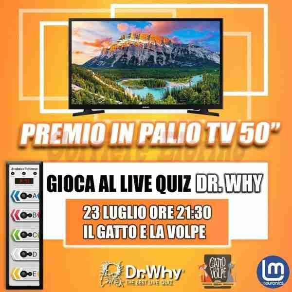 """Dottor Why, giovedì al """"Gatto e la Volpe"""" in palio un TV 50 pollici ultra Hd"""